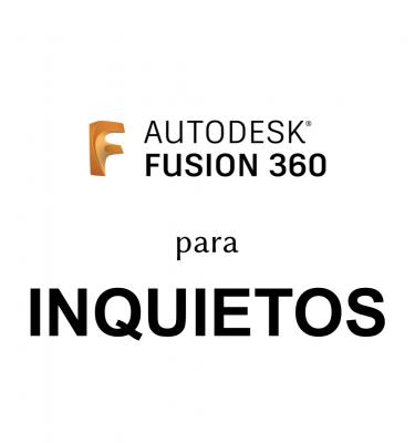 Curso Fusion 360 Inquietos